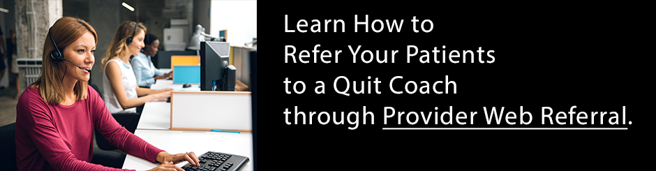 Learn how to refer your patients to a quit coach through provider web referral.